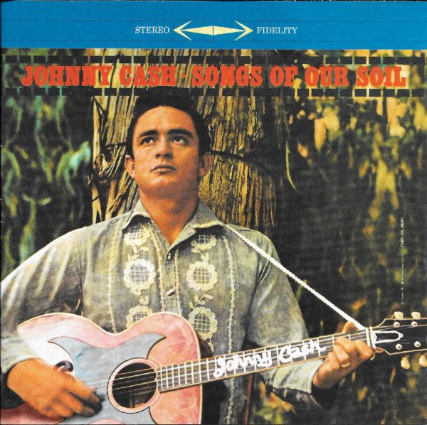 Cash, Johnny Songs Of Our Soil