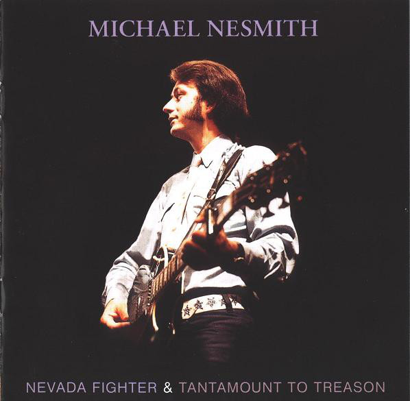 Nesmith, Michael Nevada Fighter & Tantamount To Treason CD
