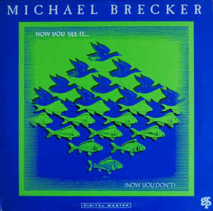 Brecker, Michael Now You See It... (Now You Don't)