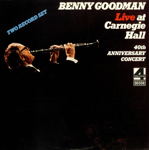 Benny Goodman Live At Carnegie Hall - 40th Anniversary Concert