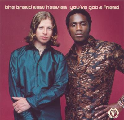 The Brand New Heavies You've Got A Friend Vinyl
