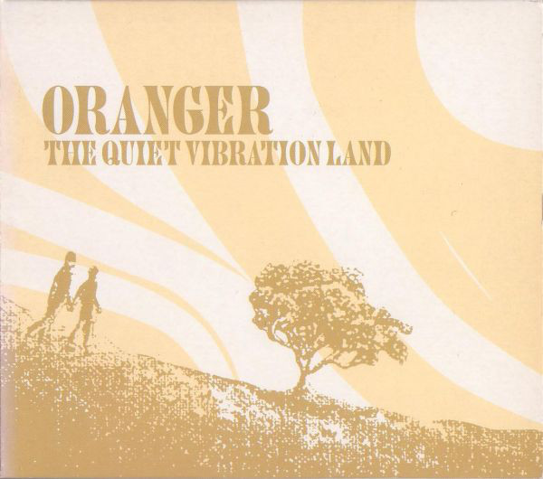 Oranger The Quiet Vibration Land CD