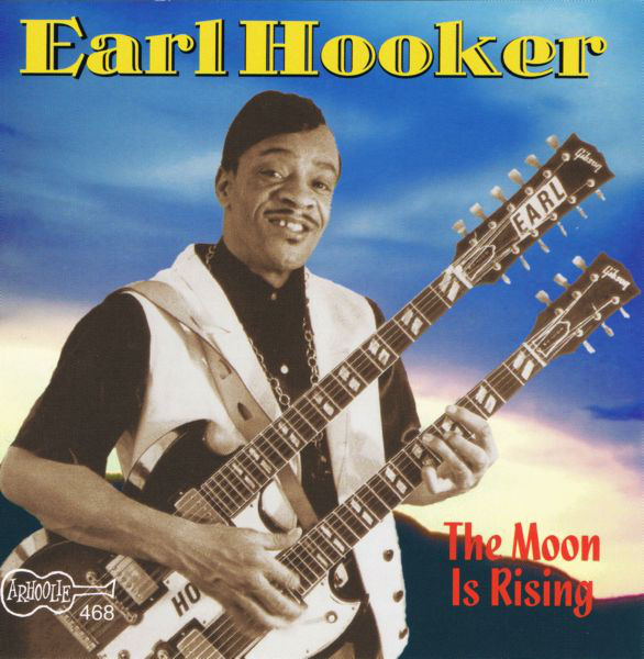 Hooker, Earl The Moon Is Rising