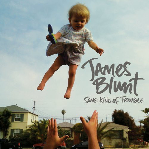 Blunt, James Some Kind Of Trouble CD