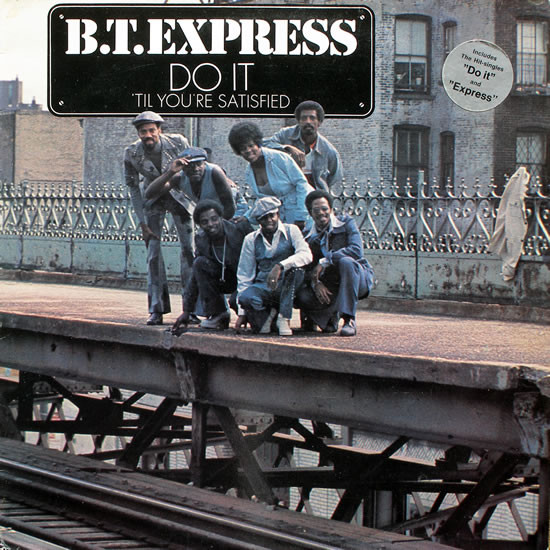 B.T. Express Do It 'Til You're Satisfied