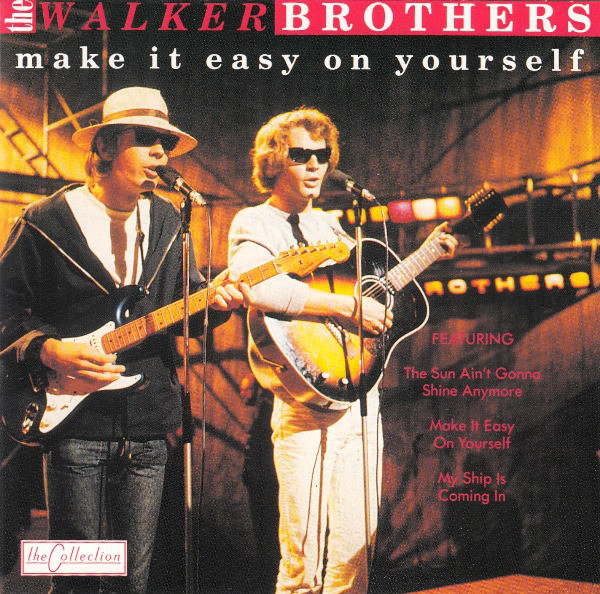 Walker Brothers, The Make It Easy On Yourself