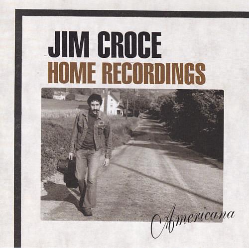 Croce, Jim Home Recordings