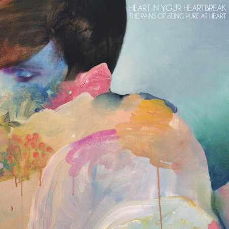 The Pains Of Being Pure At Heart Heart In Your Heartbreak