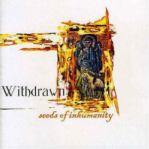 Withdrawn Seeds of Inhumanity CD