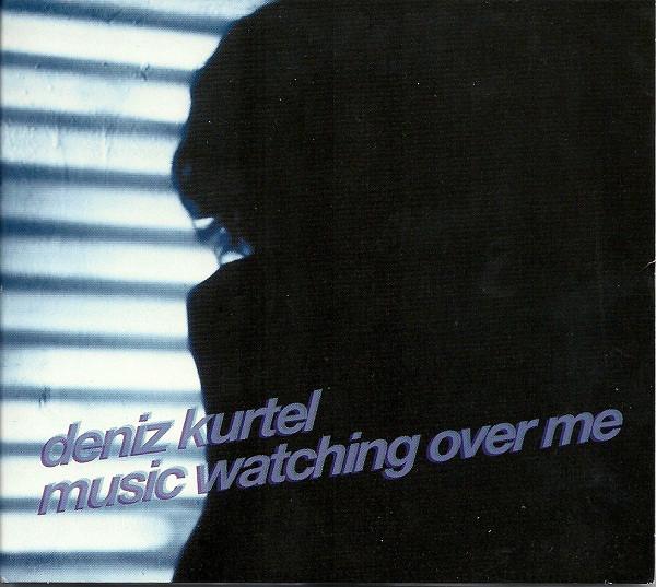 Kurtel, Deniz Music Watching Over Me