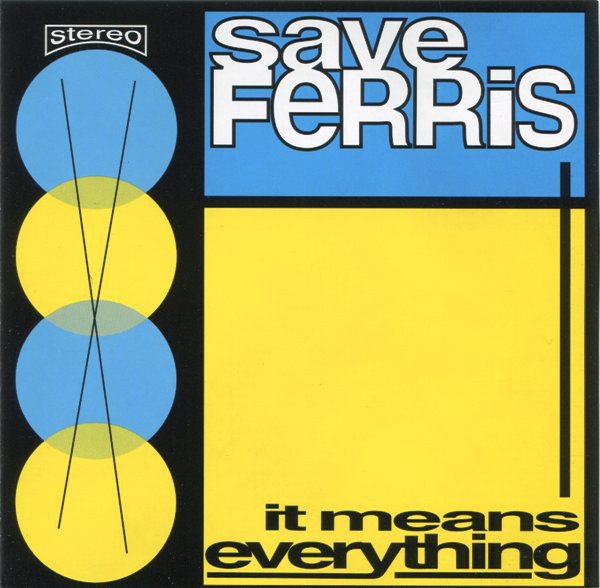Save Ferris It Means Everything CD