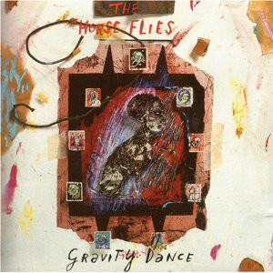 Horse Flies (The) Gravity Dance