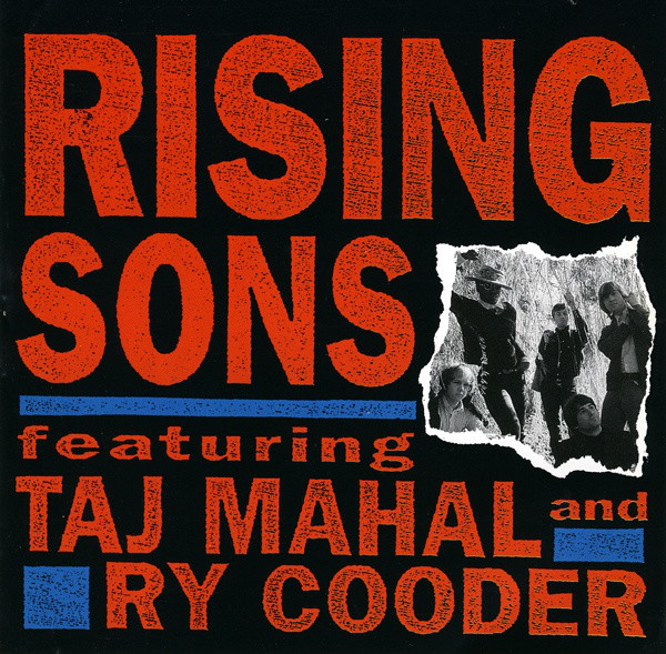 Rising Sons Featuring Taj Mahal And Ry Cooder Rising Sons Featuring Taj Mahal And Ry Cooder