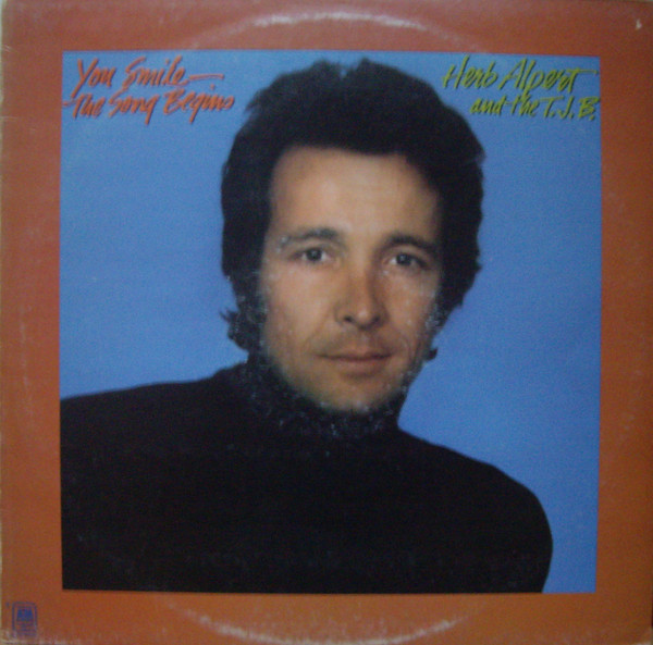 Herb Alpert And The T.J.B. You Smile - The Song Begins Vinyl