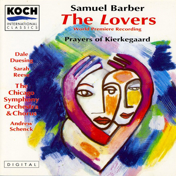 Barber - Dale Duesing, Sarah Reese, The Chicago Symphony Orchestra & Chorus, Andrew Schenck The Lovers / Prayers Of Kierkegaard CD