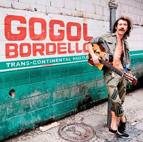 Gogol Bordello Trans-Continental Hustle