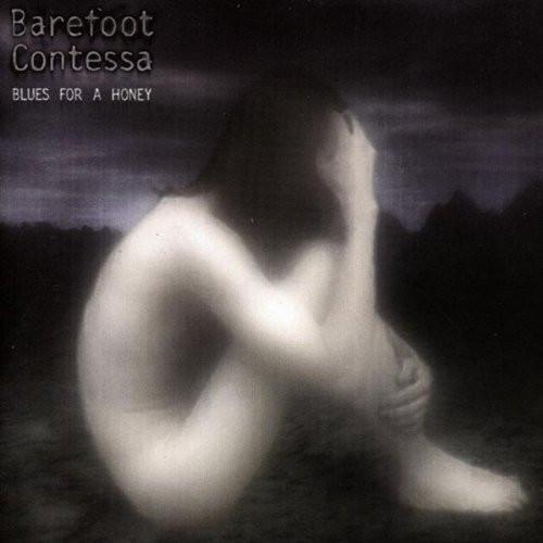 Contessa, Barefoot Blues For A Honey