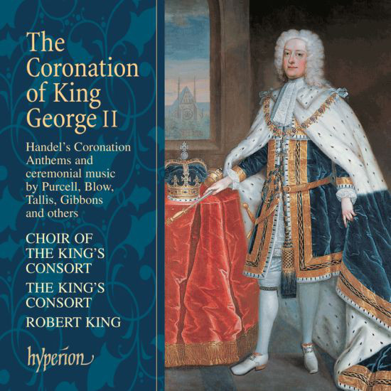 Handel - Purcell, Blow, Tallis, Gibbons, Farmer, Child, Choir Of The King's Consort, The King's Consort, Robert King The Coronation Of King George II