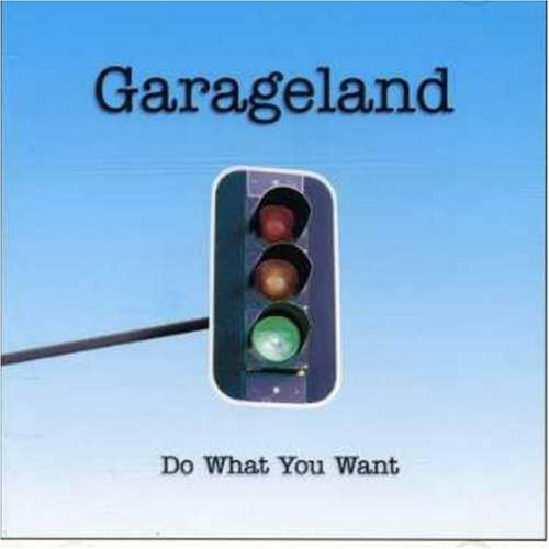Garageland Do What You Want CD