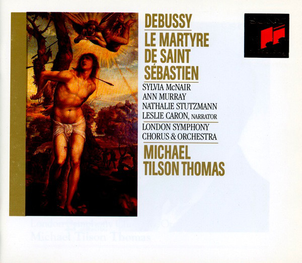 Debussy – Sylvia McNair, Ann Murray, Nathalie Stutzmann, Leslie Caron, London Symphony Chorus & Orchestra, Michael Tilson Thomas Le Martyre De Saint Sebastien