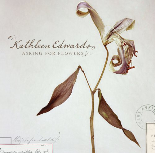 Kathleen Edwards Asking For Flowers
