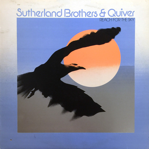 Sutherland Brothers And Quiver Reach For The Sky