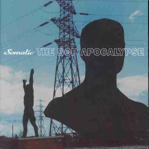 Somatic The Bop Apocalypse CD