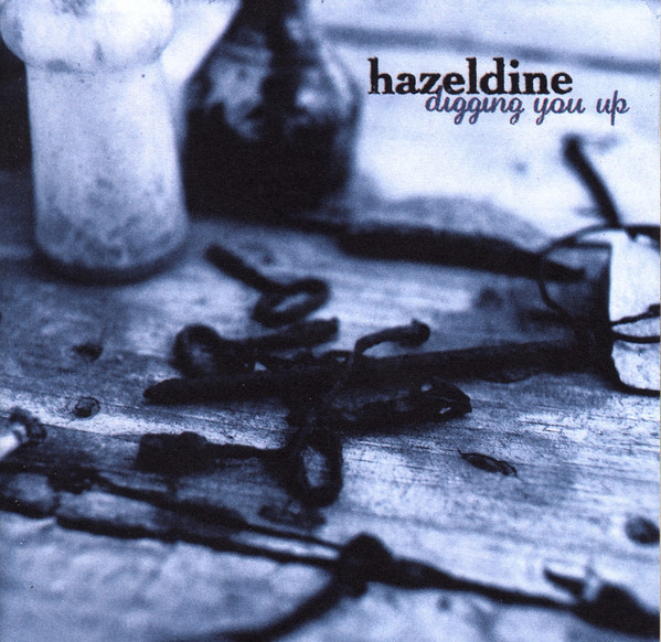 Hazeldine Digging You Up