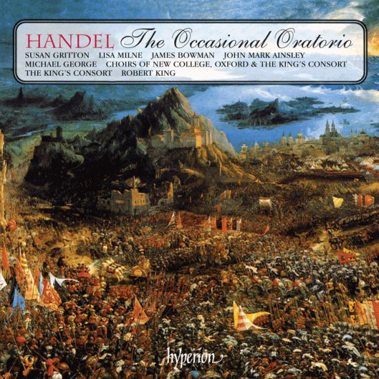 Handel - Susan Gritton, Lisa Milne, James Bowman, John Mark Ainsley, Michael George, Choir Of New College, Oxford, The Choristers And Choir Of The King's Consort, The King's Consort, Robert King The Occasional Oratorio
