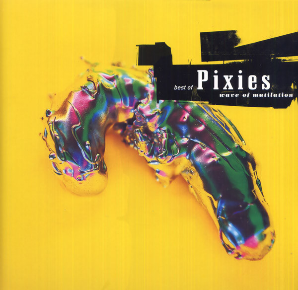 Pixies Best Of Pixies (Wave Of Mutilation)