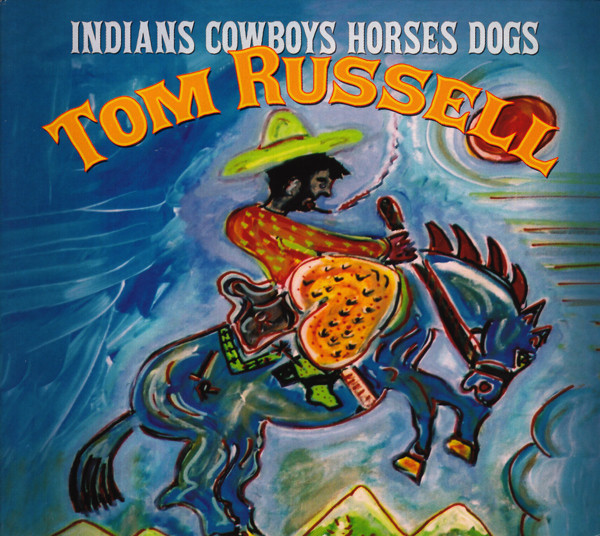 Russell, Tom Indians Cowboys Horses Dogs