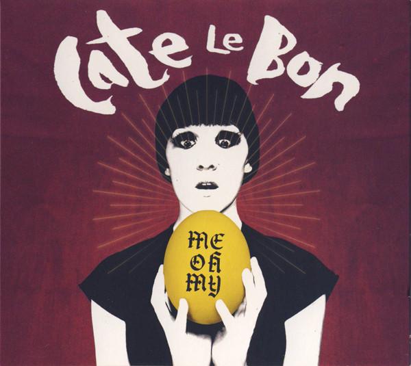 Cate Le Bon Me Oh My