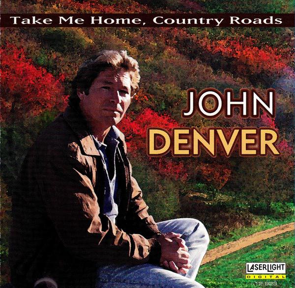 Denver, John Take Me Home, Country Roads CD