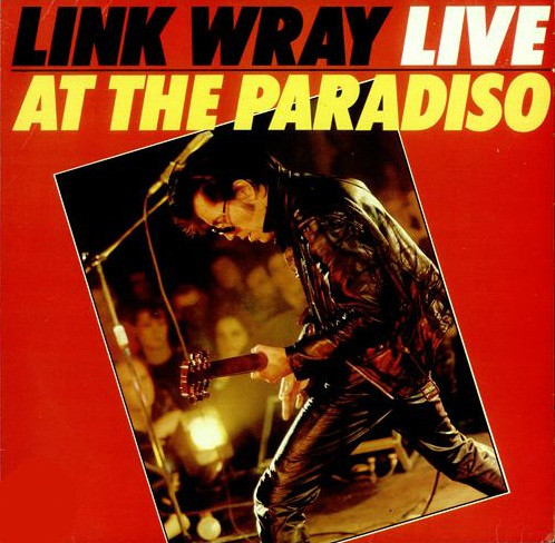Wray, Link Link Wray Live At The Paradiso Vinyl