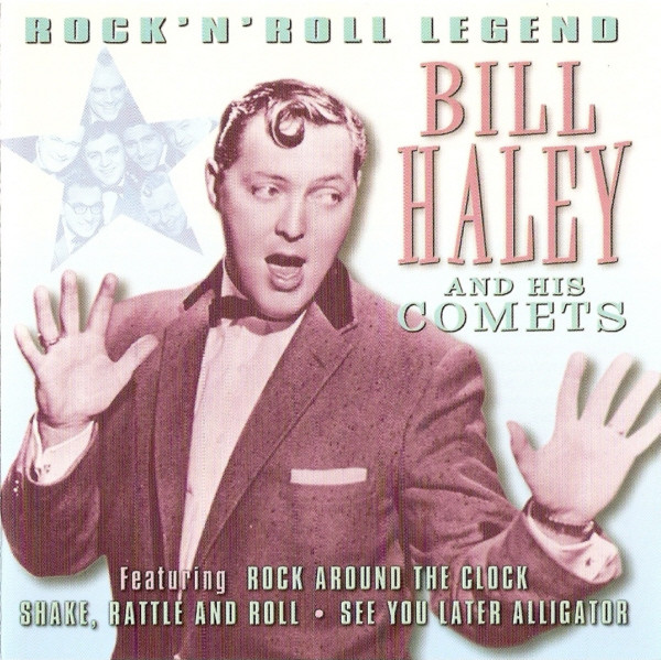 Bill Haley And His Comets Rock 'N' Roll Legend CD