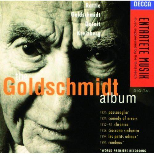 Goldschmidt - Rattle, Dutoit, Kreizberg The Goldschmidt Album