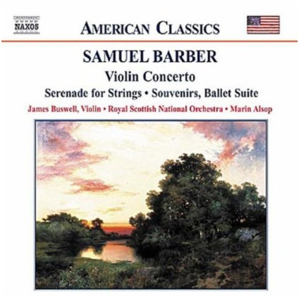 Barber - James Buswell, Royal Scottish National Orchestra, Marin Alsop Violin Concerto • Music For A Scene From Shelley • Souvenirs (Ballet Suite) CD