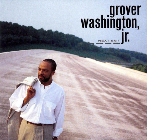 Washington Jr., Grover Next Exit