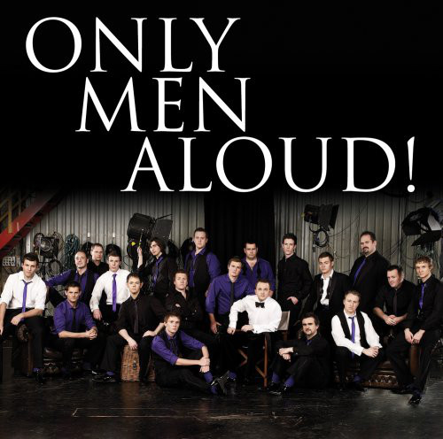 Only Men Aloud Only Men Aloud!