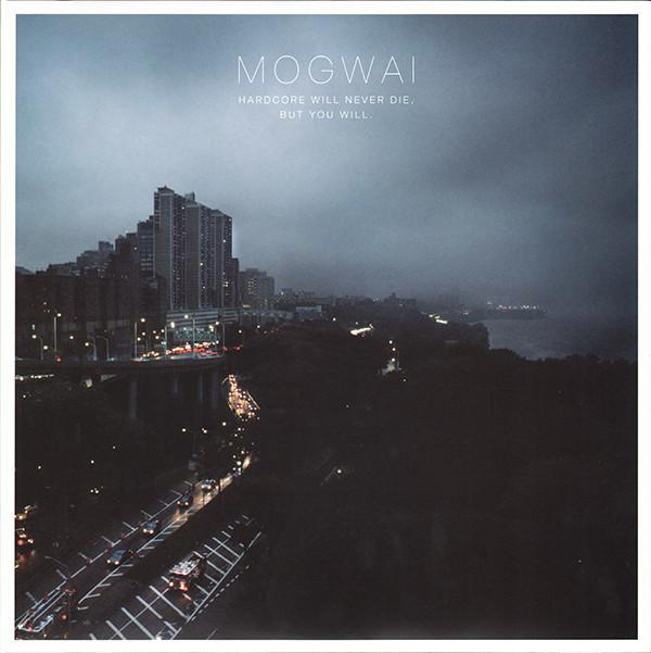 Mogwai Hardcore Will Never Die, But You Will.  Vinyl
