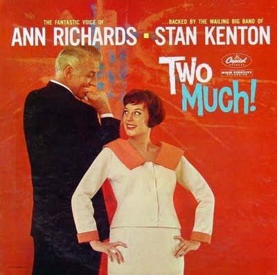 Ann Richards And Stan Kenton Two Much!