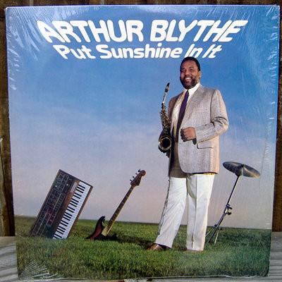 Blythe, Arthur Put Sunshine In It Vinyl