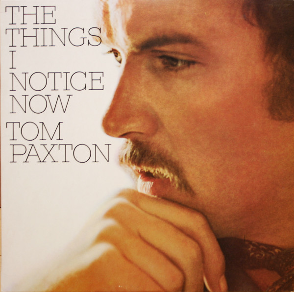 Paxton, Tom The Things I Notice Now Vinyl