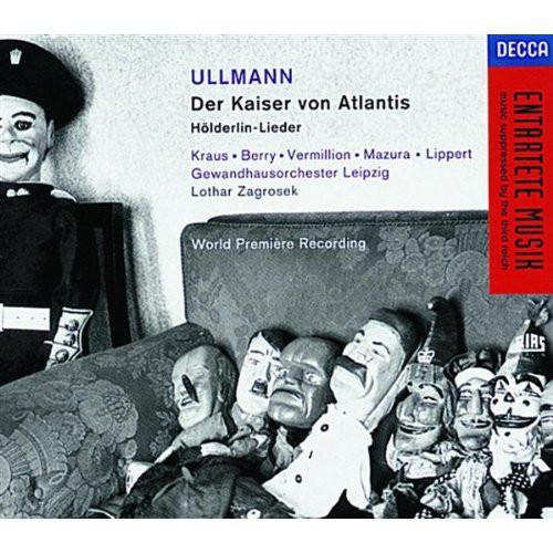 Ullmann - Kraus, Berry, Vermillion, Mazura, Lippert, Gewandhausorchester Leipzig, Lothar Zagrosek Der Kaiser Von Atlantis · Hölderlin-Lieder