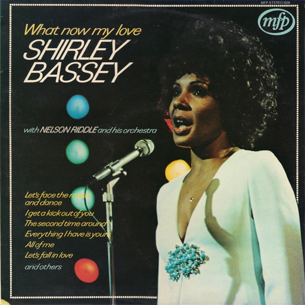 Shirley Bassey With Nelson Riddle And His Orchestra What Now My Love