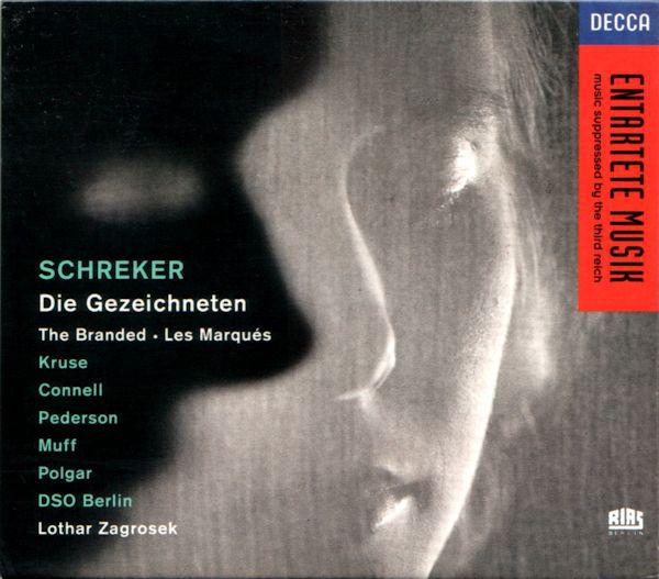 Schreker - Kruse, Connell, Pederson, Muff, Polgar, DSO Berlin, Lothar Zagrosek Die Gezeichneten