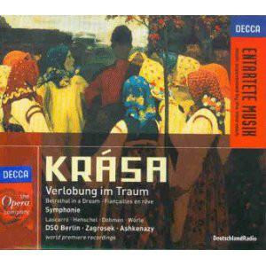 Krasa – Lascarro, Henschel, Dohmen, Wörle, DSO Berlin, Zagrosek, Ashkenazy Verlobung Im Traum · Symphonie