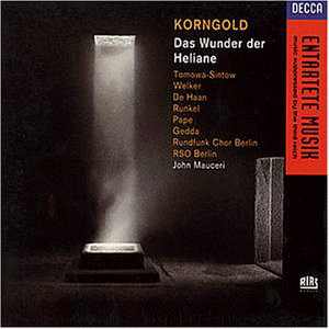 Korngold - Tomowa-Sintow, Welker, De Hann, Runkel, Pape, Gedda, Rundfunk Chor Berlin, RSO Berlin, John Mauceri Das Wunder Der Heliane