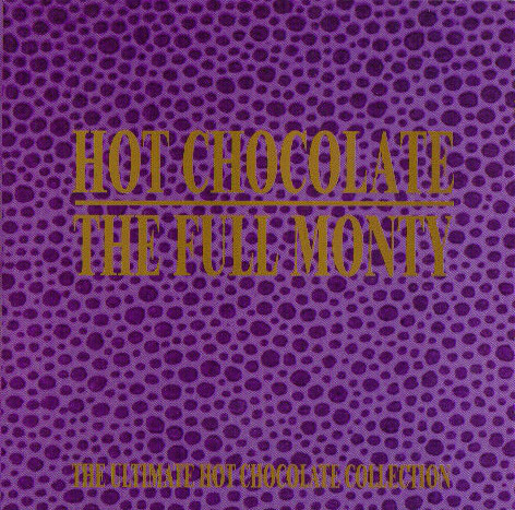 Hot Chocolate The Full Monty