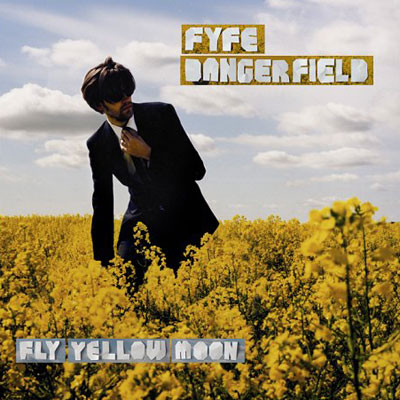 Dangerfield, Fyfe Fly Yellow Moon CD